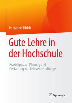 Gute Lehre in der Hochschule von Ulrich,  Immanuel