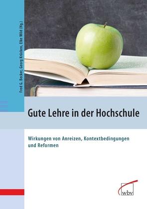 Gute Lehre in der Hochschule von Becker,  Fred G., Krücken,  Georg, Wild,  Elke