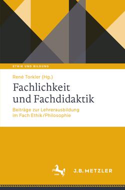 Gute Lehrerausbildung im Fach Ethik/Philosophie von Torkler,  René