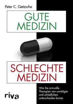 Gute Medizin, schlechte Medizin von Gøtzsche,  Peter C.