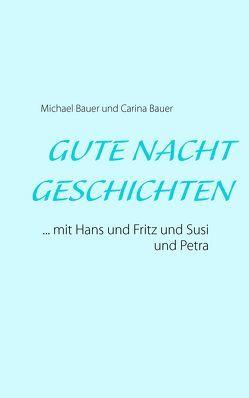 GUTE NACHT GESCHICHTEN von Bauer,  Carina, Bauer,  Michael