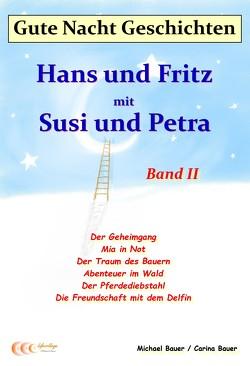 Gute-Nacht-Geschichten: Hans und Fritz mit Susi und Petra – Band II von Bauer,  Carina, Bauer,  Michael
