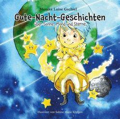 Gute-Nacht-Geschichten über Sonne, Mond und Sterne von Gschiel,  Monika Luise, Marie Körfgen,  Sabine