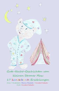 Gute-Nacht-Geschichten vom kleinen Stromer Max / Gute-Nacht-Geschichten vom kleinen Stromer Max: 17 kunterbunte Erzählungen von Kakadu,  Kunibert, Maikäfer,  Marina