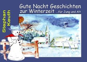 Gute Nacht Geschichten zur Winterzeit von Keuth,  Stephan, kukmedien.de,  Kirchzell