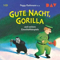 Gute Nacht, Gorilla! und weitere Einschlafhörspiele von Rathmann,  Peggy, Reider,  Katja, Straßer,  Susanne, Versch,  Oliver