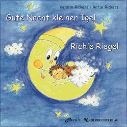 Gute Nacht kleiner Igel Richie Riegel von Rickers,  Antje, Rickers,  Kerstin