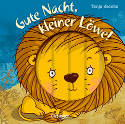 Gute Nacht, kleiner Löwe! von Jacobs,  Tanja, Kleine-Bornhorst,  Lena