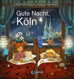 Gute Nacht, Köln von Derenbach,  Matthias, Neubauer,  Annette