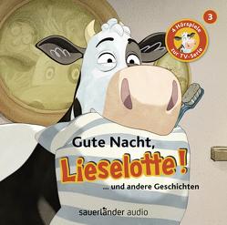 Gute Nacht, Lieselotte! von Krämer,  Fee, Steffensmeier,  Alexander, Teschner,  Uve
