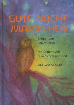 Gute Nacht, Mariechen von Peter,  Maya, Scholzen-Gnad,  Jula