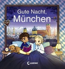 Gute Nacht, München von Daub,  Leonie, Schöne,  Christoph