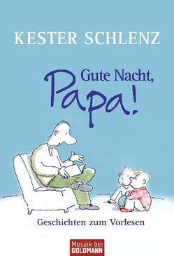 Gute Nacht, Papa! von Kersten,  Detlef, Schlenz,  Kester