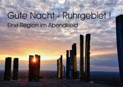 Gute Nacht – Ruhrgebiet! (Wandkalender 2019 DIN A4 quer) von und Volker Düll,  Sigrun