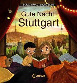 Gute Nacht, Stuttgart von Daub,  Leonie, Rose,  Barbara