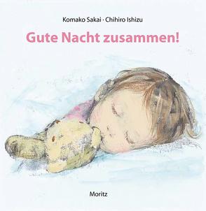 Gute Nacht zusammen von Gräfe,  Ursula, Ishizu,  Chihiro, Sakai,  Komako