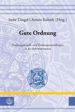 Gute Ordnung von Dingel,  Irene, Kohnle,  Armin