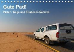 Gute Pad! Pisten, Wege und Straßen in Namibia (Tischkalender 2018 DIN A5 quer) von Wolf,  Gerald