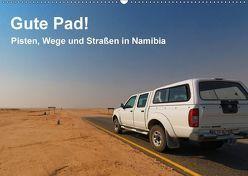 Gute Pad! Pisten, Wege und Straßen in Namibia (Wandkalender 2018 DIN A2 quer) von Wolf,  Gerald