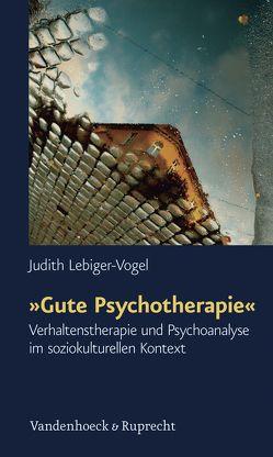 »Gute Psychotherapie« von Lebiger-Vogel,  Judith
