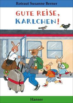 Gute Reise, Karlchen! von Berner,  Rotraut Susanne