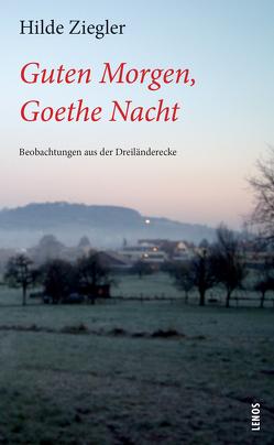 Guten Morgen, Goethe Nacht von Ziegler,  Hilde