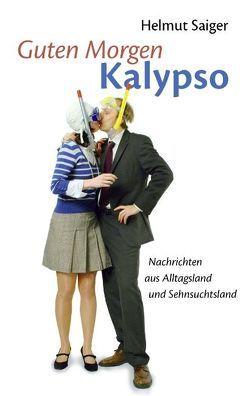 Guten Morgen Kalypso von Saiger,  Helmut