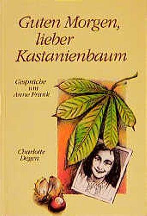 Guten Morgen, lieber Kastanienbaum! von Degen,  Charlotte, Waldmann-Brun,  Sabine