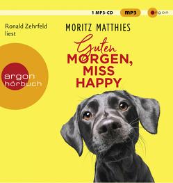 Guten Morgen, Miss Happy von Matthies,  Moritz, Zehrfeld,  Ronald