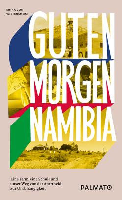 Guten Morgen, Namibia! von von Wietersheim,  Erika
