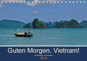Guten Morgen, Vietnam! (Tischkalender 2018 DIN A5 quer) von chutay68,  k.A.