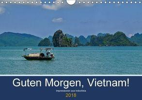 Guten Morgen, Vietnam! (Wandkalender 2018 DIN A4 quer) von chutay68,  k.A.