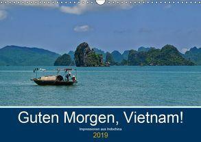 Guten Morgen, Vietnam! (Wandkalender 2019 DIN A3 quer)