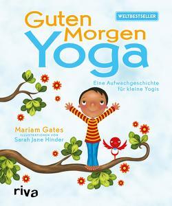 Guten-Morgen-Yoga von Gates,  Mariam, Hinder,  Sarah Jane