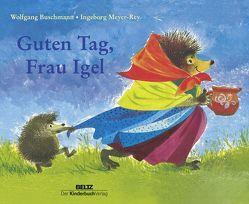 Guten Tag, Frau Igel von Buschmann,  Wolfgang, Meyer-Rey,  Ingeborg
