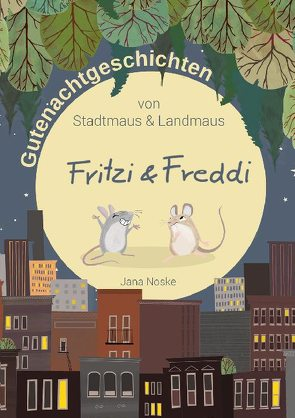 Gutenachtgeschichten von Stadtmaus und Landmaus von Noske,  Jana