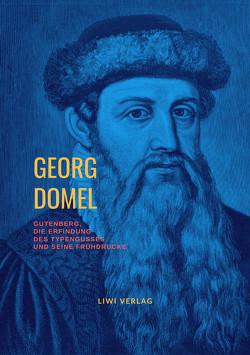 Gutenberg, die Erfindung des Typengusses und seine Frühdrucke von Domel,  Georg