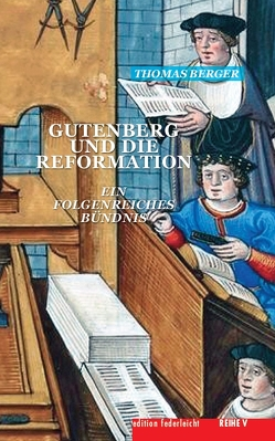 Gutenberg und die Reformation von Berger,  Thomas