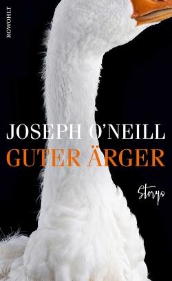 Guter Ärger von O'Neill,  Joseph, Stingl,  Nikolaus