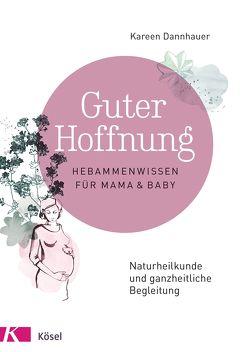Guter Hoffnung – Hebammenwissen für Mama und Baby von Dannhauer,  Kareen, Meitert,  Claudia