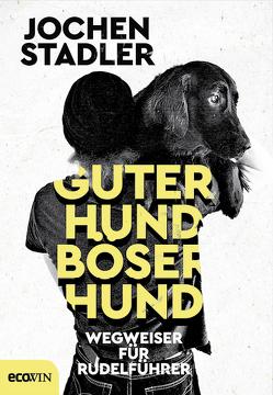 Guter Hund, böser Hund von Stadler,  Jochen