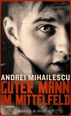 Guter Mann im Mittelfeld von Mihailescu,  Andrei