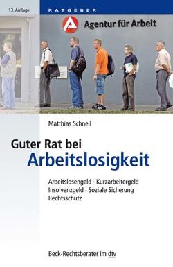 Guter Rat bei Arbeitslosigkeit von Schneil,  Matthias