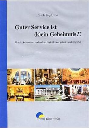 Guter Service ist kei(n) Geheimnis von Harriet,  Elisabeth J, Trebing-Lecost,  Olaf