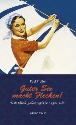 Guter Sex macht Flecken von Pfeffer,  Paul