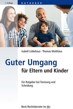 Guter Umgang für Eltern und Kinder von Lütkehaus,  Isabell, Matthäus,  Thomas