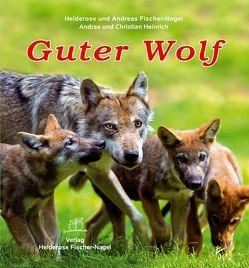 Guter Wolf von Fischer-Nagel Andreas, Fischer-Nagel,  Heiderose, Heinrich,  Andrea, Heinrich,  Christian