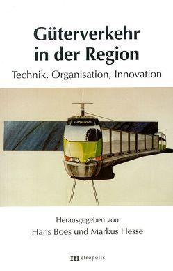 Güterverkehr in der Region von Boes,  Hans, Hesse,  Markus