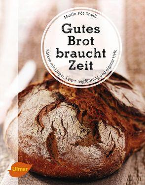 Gutes Brot braucht Zeit von Stoldt,  Martin Pöt