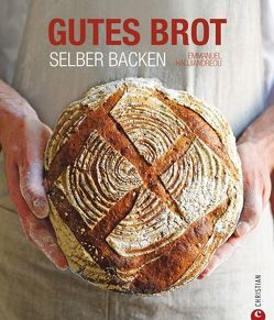 Gutes Brot selber backen von Hadjiandreou,  Emmanuel